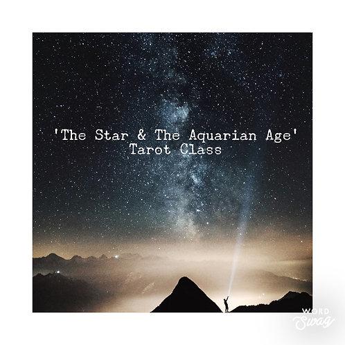 Tarot Class: the Star & The Aquarian Age