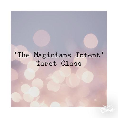 Tarot Class: The Magicians' Intent