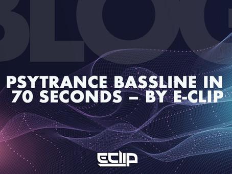 Psytrance Bassline in 70 seconds – by E-Clip