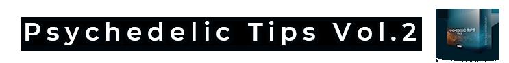 psychedelic tips vol2 blog ad banner