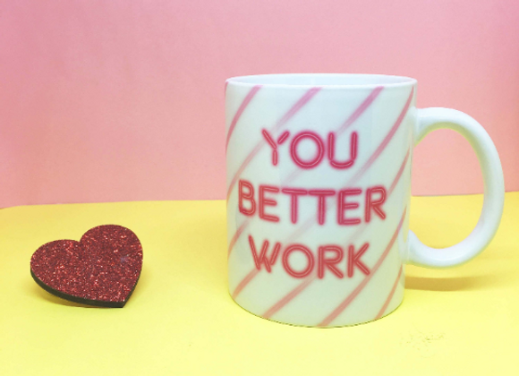 You Better Work - Ru Paul Drag Race 11oz Mug
