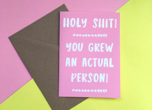 Holy Shit! You Grew An Actual Person! Card (Pink, Orange, Blue or Teal) Card