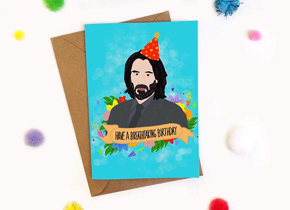 Have a Breathtaking Birthday Keanu Reeves Card