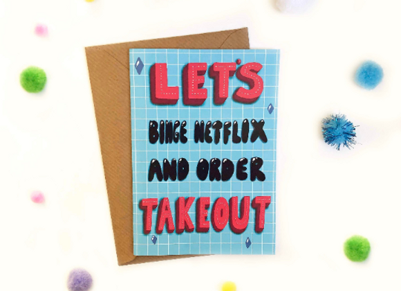 Let's Binge Netflix and Order Takeout Card