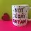Thumbnail: Not Today Satan 11oz Mug