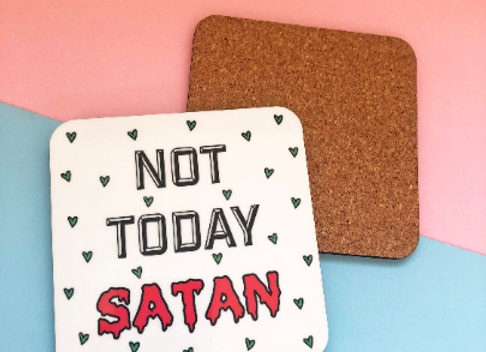 Not Today Satan Coaster