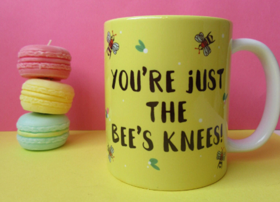 You're Just The Bees Knees 11oz Mug