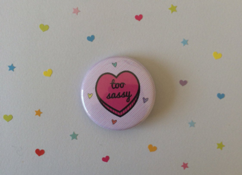 Too Sassy - Sassy Heart 38mm Button Badge