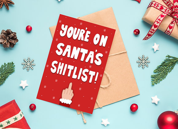 You're On Santa's Shitlist - Christmas Card