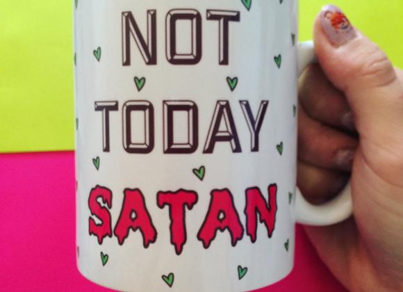Not Today Satan 11oz Mug