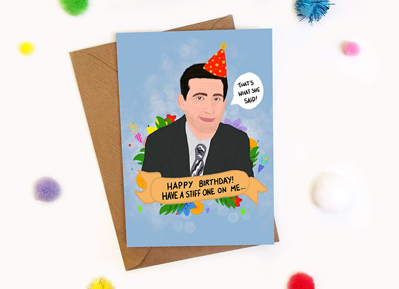 Have a Stiff One On Me Michael Scott Birthday Card