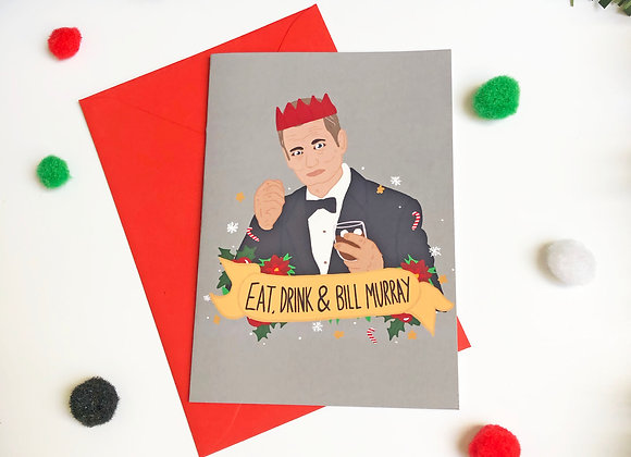 Eat, Drink and Bill Murray Christmas Card