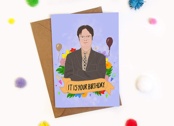 It Is Your Birthday Dwight Schrute Birthday Card