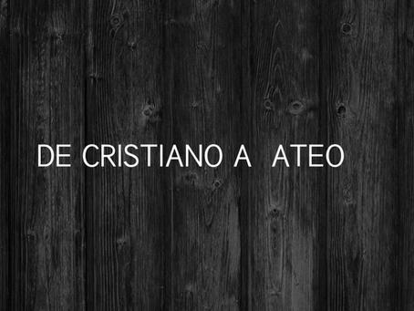 DE CRISTIANO A ATEO