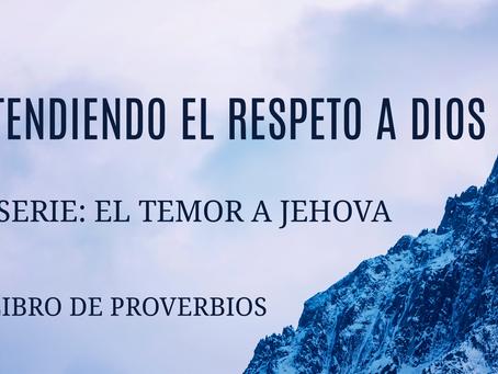 ENTENDIENDO EL RESPETO A DIOS