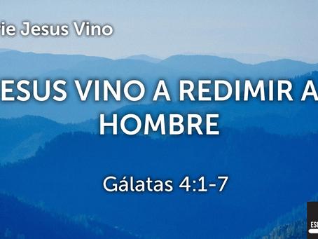 Jesus Vino a Redimir al Hombre