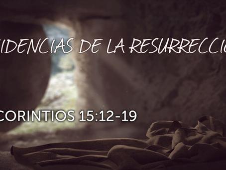 EVIDENCIAS DE LA RESURRECCION