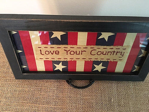 Wooden Framed Patriotic Love Your Country Sign