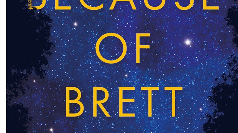 Because of Brett book Released 28th March