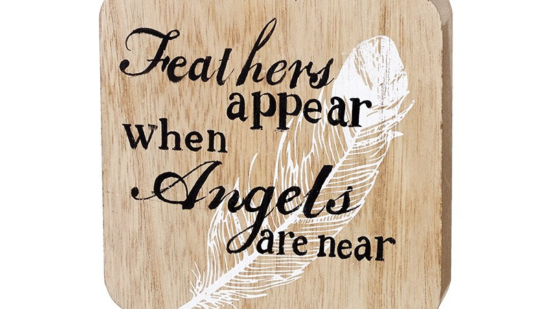 Wooden Sign Feathers Appear When Angels Are Near