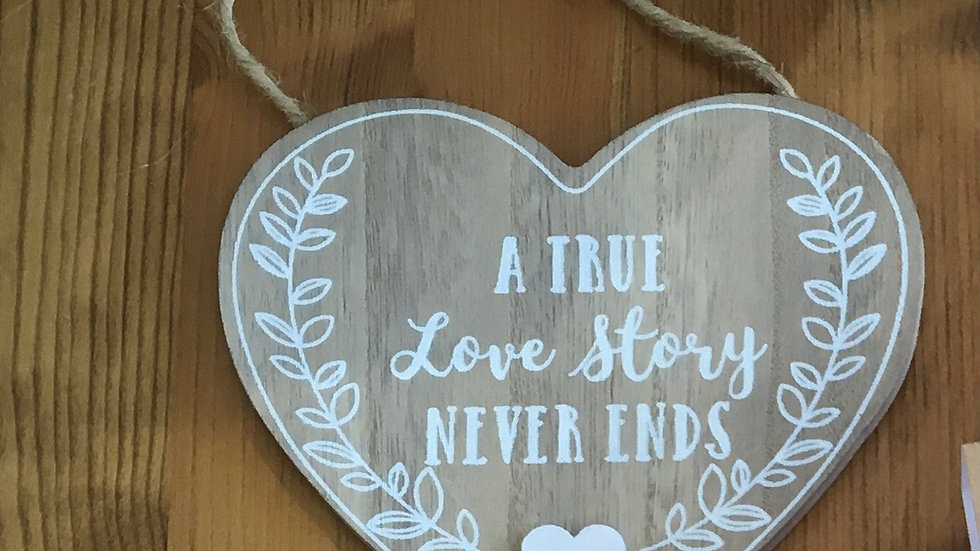 A True Love Story Never Ends Heart Sign