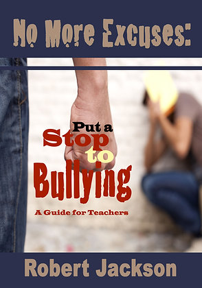 No More Excuses: Put a Stop to Bullying