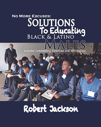 No More Excuses: Educating Black and Latino Males