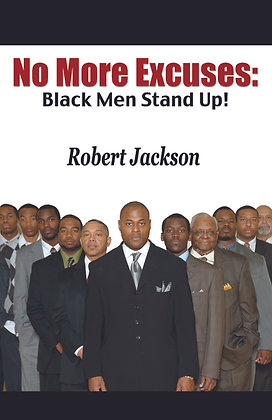No More Excuses: Black Men Stand Up!