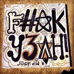 F#*K Y3AH!