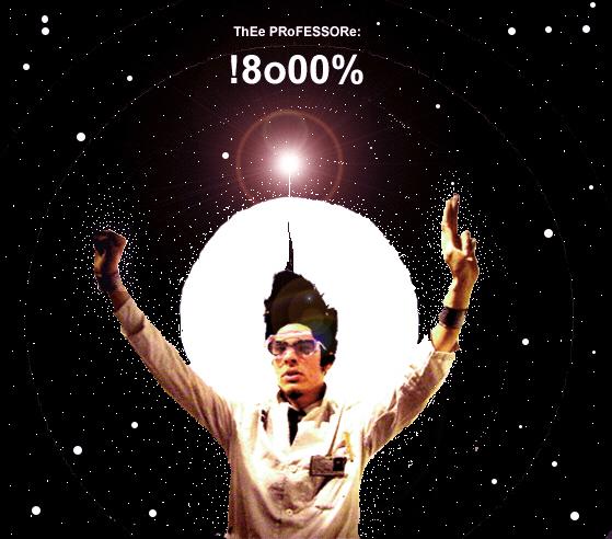 ThEe PROFESSORe: (!8o00%)