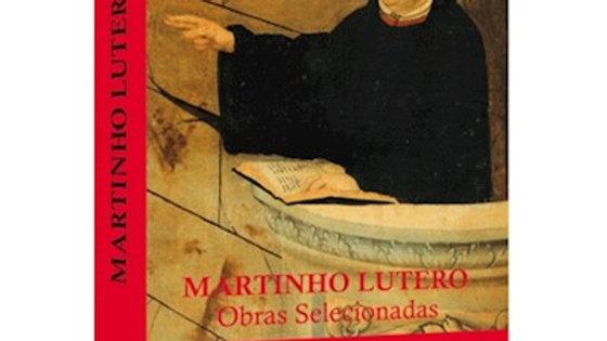 Martinho Lutero - Obras Selecionadas 12