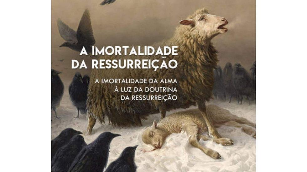 Livro - A Imortalidade de Ressurreição