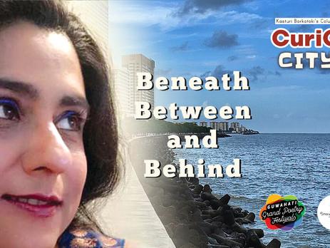 Beneath, Between and Behind
