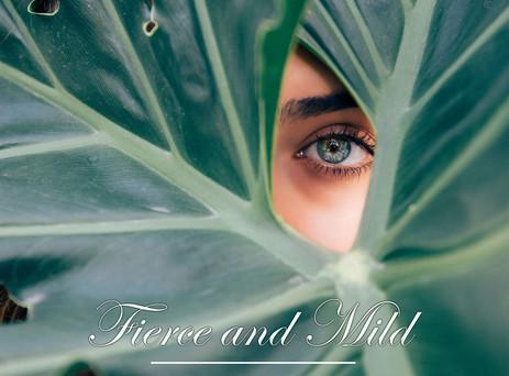 Fierce and Mild