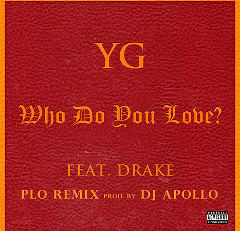yg feat drake who do you love mp3 - DriverLayer Search EngineYg Who Do You Love