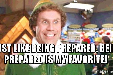 Being Prepared Is My Favorite!