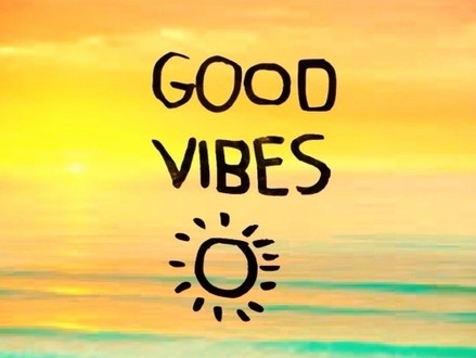 Good vibes coming your way