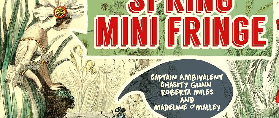 Spring Mini Fringe Tickets