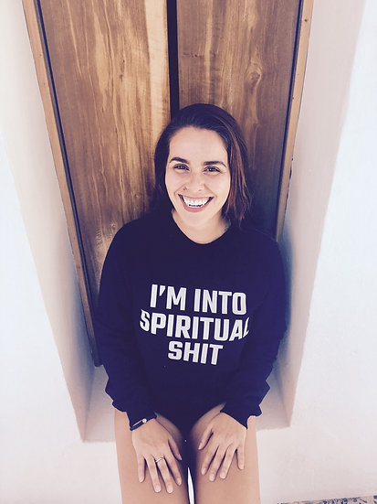 """I'm Into Spiritual Shit"" Sweatshirt"
