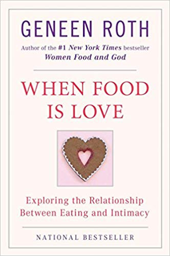 When Food is Love by Geneen Roth