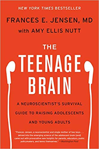 The Teenage Brain by Frances Jensen and Amy Ellis Nutt
