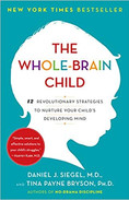 The Whole-Brain Child by Daniel Siegel and Tina Payne Bryson