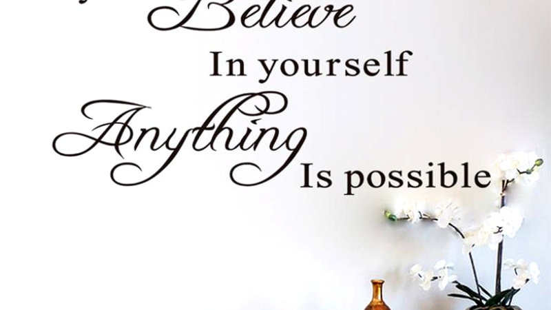 If You Believe in Yourself Anything Is Possible Inspirational Quotes Wall Decal