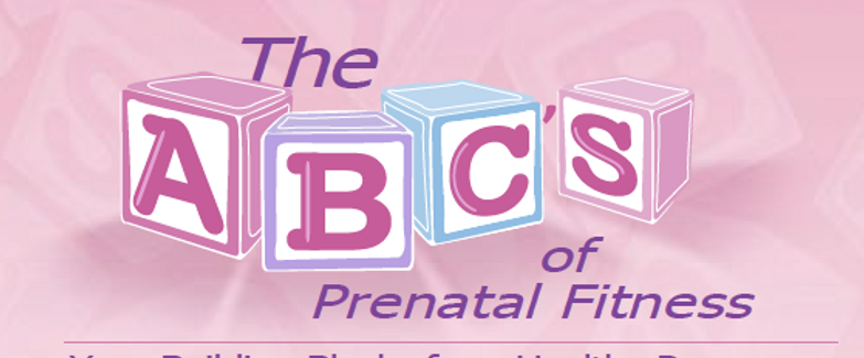 ABC's of Prenatal Fitness