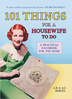 101 Things for a Housewife To Do