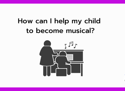 How can I help my child to become more musical?