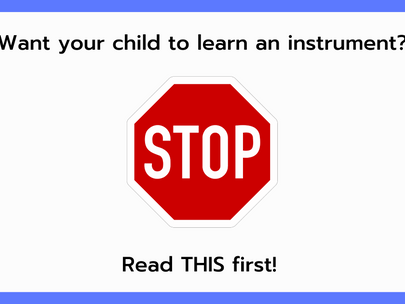 Want your child to learn an instrument?  Read this first.