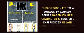 Protective Custody 3 - A Unique TV Comedy Series SupportDonate to A Unique TV Comedy Series Based on Real Character's TRUE Life Experiences In Jail! 10-6.png