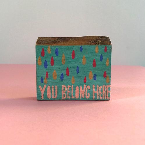 You Belong Here Home