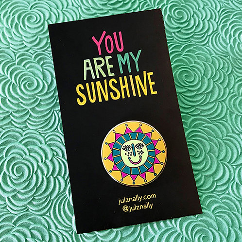 "You Are My Sunshine 1"" Enamel Pin"